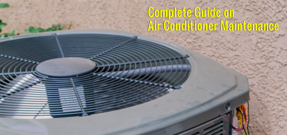 Complete Guide on Air Conditioner Maintenance