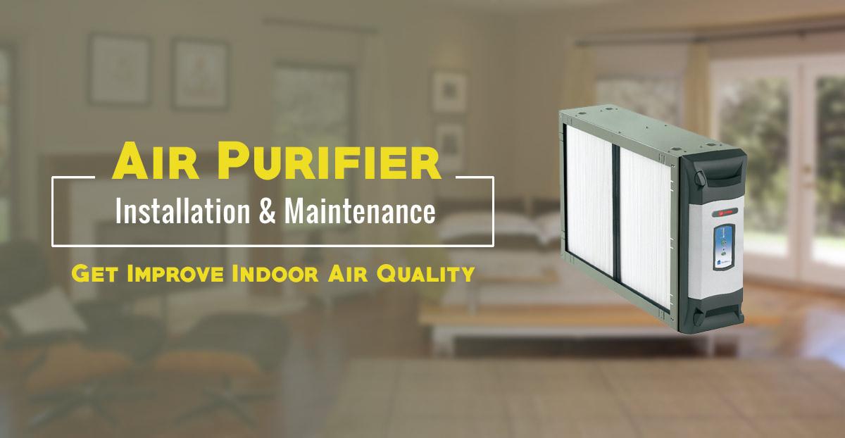 Air Purifier Installation & Maintenance