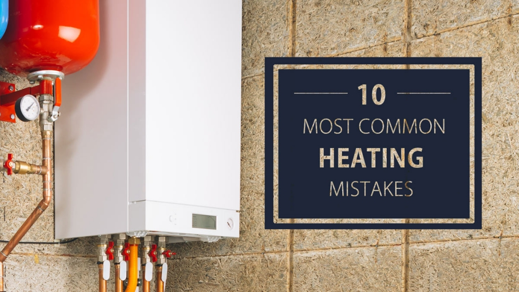 10 Heating Mistakes That Will Cost You | Stress-Free Heating Repair